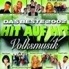 Hit auf Hit 2002: Volksmusik, Nockalm Quintett & Stephanie, Jantje Smit, Stefanie hertel, Kastelruther Spatzen, Oswald Sattler...