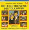 Superhitparade der Volksmusik (1985), Ernst Mosch, Hansl Krönauer, Lolita, Margit Anderson, Walter Scholz..