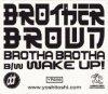 Brother Brown, Brotha brotha/Wake up (LC)