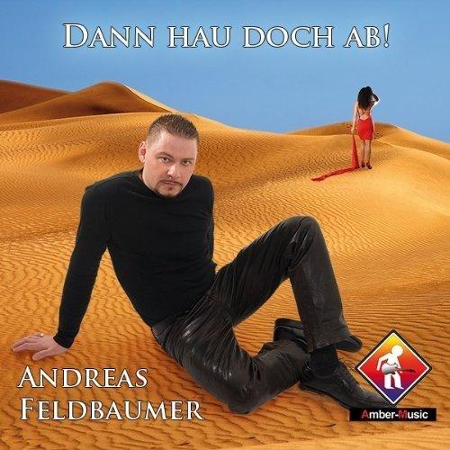 Bild 1: Andreas Feldbaumer, Dann hau doch ab! (cardsleeve)
