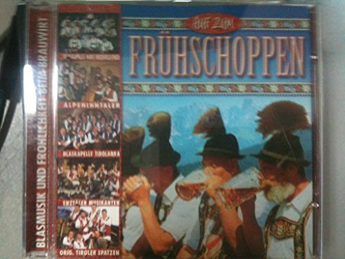 Фото 1: Auf zum Frühschoppen, Orig. Tiroler Spatzen, Enztäler Musikanten, Blaskapelle Tirolanka, Alpeninntaler..