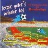 Jetzt geht's wieder los-Die Fankurvenhits der Bundesliga, Pur Harmony, David Hanselmann, F Bayern & Andrew White, Dr. D.. (1995)