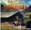 Volkstümliche Gassenhauer, Brandstätter Buam, Goldried Quintett, Peter Kaufmann Quintett, Jodler Franzl..