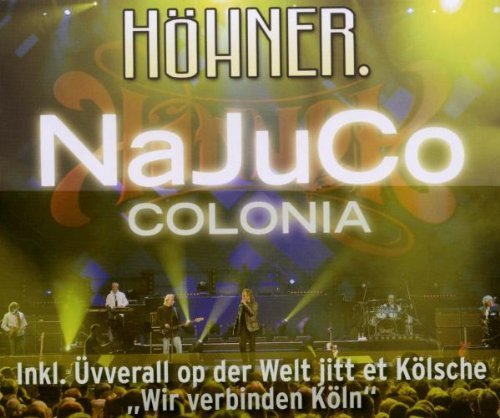 Bild 1: Höhner, NaJuCo Colonia (2009)