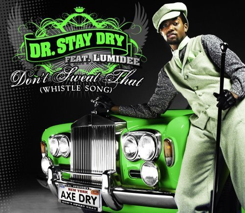 Bild 1: Dr. Stay Dry, Don't sweat that (whistle song; 4 tracks, feat. Lumidee)