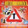 Hüttenhammer 2, Anton feat. DJ Ötzi, Cordalis, Zlatko & Jürgen, Tom Jones & Mousse T., Sound Convoy...