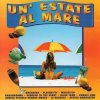 Un' Estate el Mare (I), Los del Mar, Whigfield, Playahitty, Bliss Team...