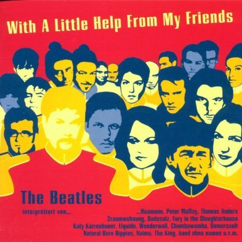 Bild 1: Beatles, With a little help from my friends (V.A. Fury in the Slaughterhouse, Band ohne Namen, Reamonn, Liquido....)