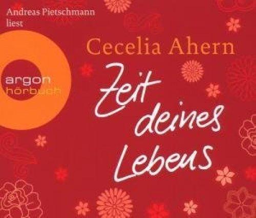 Bild 1: Cecelia Ahern, Zeit deines Lebens (gelesen von Andreas Pietschmann)