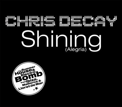 Bild 1: Chris Decay, Shining (Alegria; 2007)