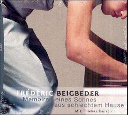 Bild 1: Frederic Beigbeder, Memoiren eines Sohnes aus schlechtem Hause (Leser: Thomas Kausch)
