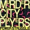 Murder City Players, Power struggle