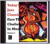 Today's Jazz Classica-Face the challenge in music 4, Monk, Hoorweg, Earth Wind & Fire, Citroen, Terry..