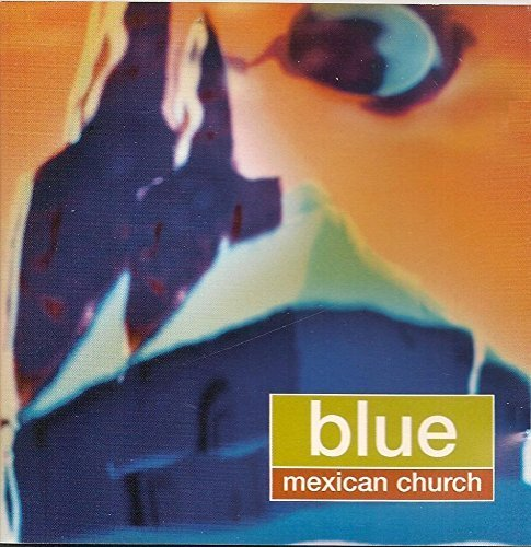 Bild 1: Blue, Mexican church (1996)