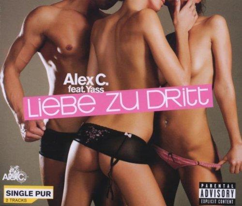 Bild 1: Alex C, Liebe zu dritt (2008; feat. Yass)