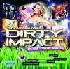 Dirty Impact Club Tour 1 (2011), Dirty Impact, Milk & Sugar, Crew 7, Rene Rodriguez, Jasper Forks..