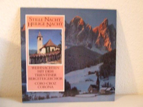 Bild 1: Trientiner Bergsteigerchor Coro Croz Coronona, Stille Nacht, heilige Nacht-Weihnachten mit dem (1990)