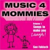 Sue Fabisch, Music 4 mommies Vol. 1