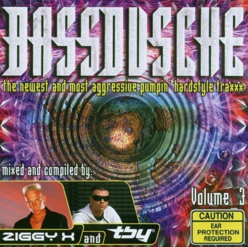 Bild 1: Ziggy X, Bassdusche 3 (2007, mix, & Technoboy)