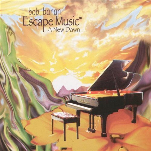 Bild 1: Bob Baran, A new dawn (Escape Music, 2006)
