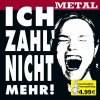 Ich zahl nicht mehr-Metal (2005), Judas Priest, Accept, Iced Earth, Axel Rudi Pell, Messiah's Kiss..