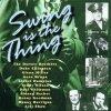 Swing is the Thing (17 tracks), Dorsey Brothers, Benny Goodman, Duke Ellington, Woody Herman, Glenn Miller..