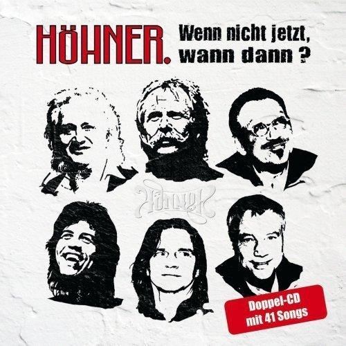 Bild 1: Höhner, Wenn nicht jetzt, wann dann?-Die größten Hits und schönsten Balladen (2007)