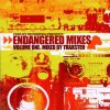 Endangered Mixes 1 (Mixed by Traxster), Samuel Onervas, Marco Carola, Mould Impression, Melrob..