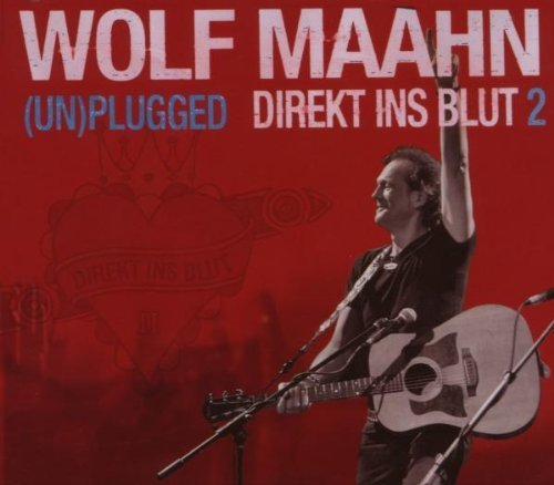 Bild 1: Wolf Maahn, (Un)plugged-Direkt ins Blut 2 (2007)