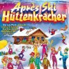 Aprés Ski-Hüttenkracher (28 tracks), Bayern Bua, Chris Moon, Anna Kaast, Ulli Bastian, Bernd Sanders..