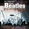 Beatles, Ultimate tribute (performed by BTJ)
