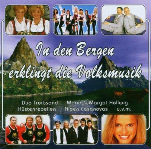Bild 1: In den Bergen erklingt die Volksmusik, Duo Treibsand, Maria & Margot Hellwig, Die Bayrische 7, Alpen Casanovas..