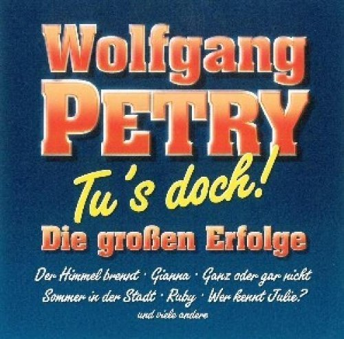 Bild 1: Wolfgang Petry, Tu's doch!-Die grossen Erfolge