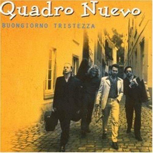 Bild 1: Quadro Nuevo, Buongiorno tristezza (2002)