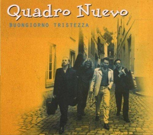 Bild 2: Quadro Nuevo, Buongiorno tristezza (2002)
