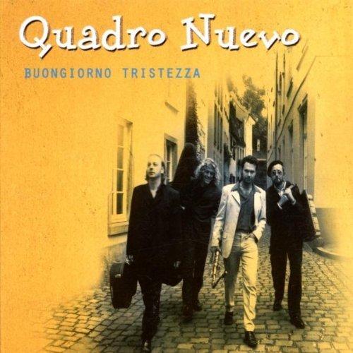Bild 4: Quadro Nuevo, Buongiorno tristezza (2002)