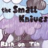Small Knives, Rain on tin (2004)