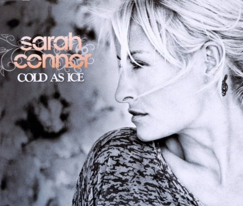 Bild 1: Sarah Connor, Cold as ice (2010; 2 versions)