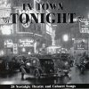 In Town Tonight-25 Nostalgic Theatre and Cabaret Songs, Noel Coward, Gertrude Lawrence, Flanagan & Allen, Gracie Fields..