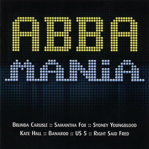 Bild 1: Abba, Abba mania (22 tracks, 2005, v. a.: Belinda Carlisle, Barbara Schöneberger & Dirk Bach, US 5, Doro Pesch..)