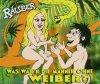 Räuber, Was wär'n die Männer ohne Weiber? (2006)