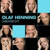 Olaf Henning, Lebensecht (14 tracks, 2009)