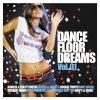 Dancefloor Dreams 1, Yves Larock, Hampenberg, Meck, Voodoo & Serano, Manian..