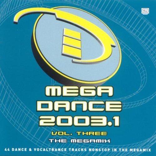 Bild 1: Megadance 2003.1-Vol. 3 Megamix, Mario Lopez, Noemi, Orion Too, DJ Steve L, Fragrance, DJ Boozywoozy..