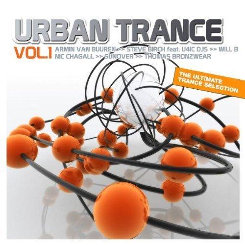 Bild 1: Urban Trance 1, Will B., Sunover, Will Holland, Lowell Hales, Steve Birch, Maarten Hercules..