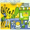Café do Brasil-A Pure Blend of Cool Brazilian Music, Friends from Rio, Orlandivo, Cama de Gato, Projecto 3, Moonshine, Azymuth..
