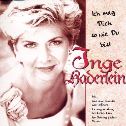 Bild 1: Inge Haderlein, Ich mag Dich so wie Du bist