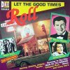 Let the good times roll (Drive ADD), Shirley & Lee, Ohio Express, Ritchie Valens, John Fred & The Playboyband, James Brown..