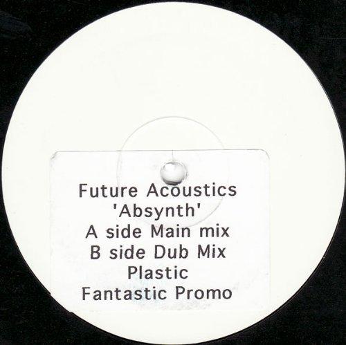 Bild 1: Future Acoustics, Absynth (main/dub)