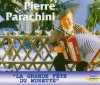 Pierre Parachini, La grande fete du musette